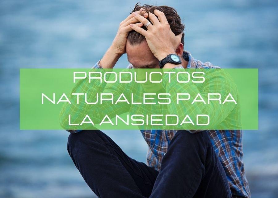 Productos naturistas para la ansiedad